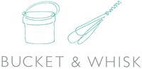 Bucket & Whisk