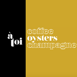 Coffee Oysters Champagne | à toi